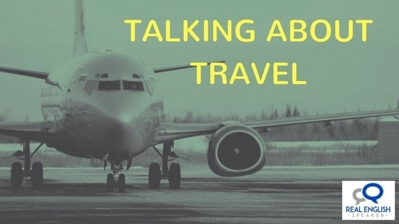 Talking About Travel