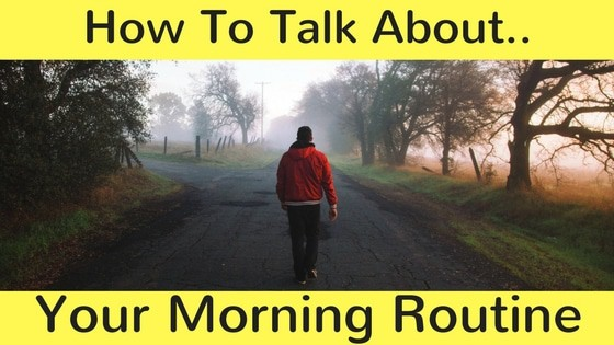 How To Talk About Morning Routines, Sleep Habits and Shopping.
