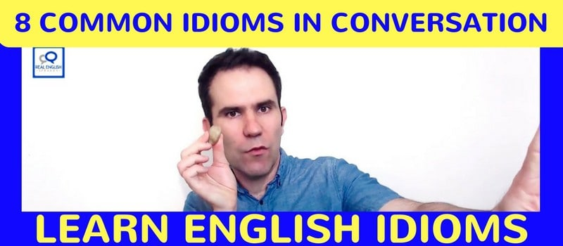 8 Common Idioms In Daily Conversation
