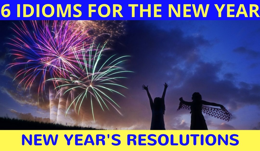 6 Idioms For The New Year